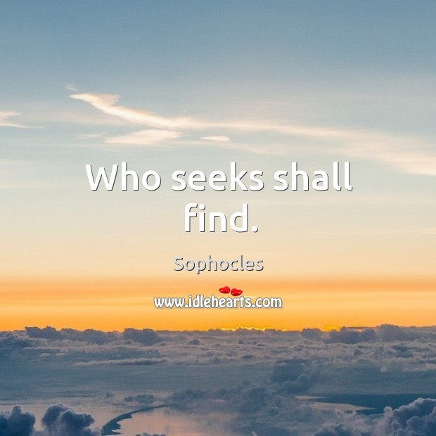 Image, Who seeks shall find.