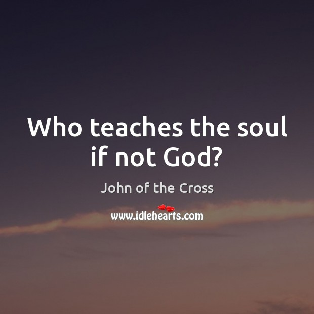 Who teaches the soul if not God? Image