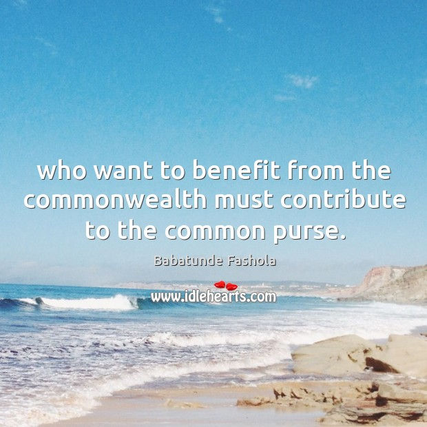 Image, Who want to benefit from the commonwealth must contribute to the common purse.