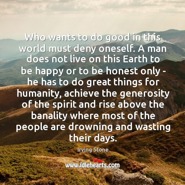 Who wants to do good in this world must deny oneself. A Image