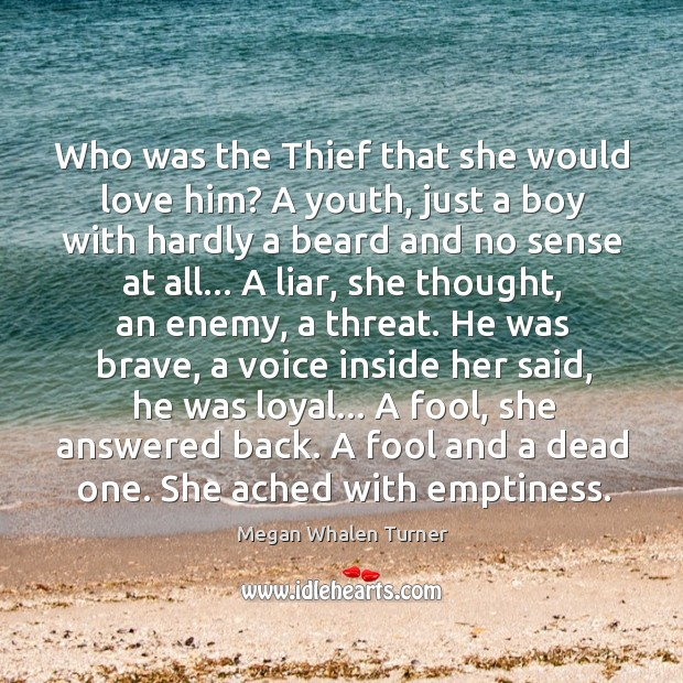 Image, Who was the Thief that she would love him? A youth, just