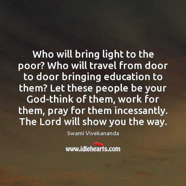 Who will bring light to the poor? Who will travel from door Image