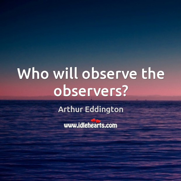 Image, Who will observe the observers?