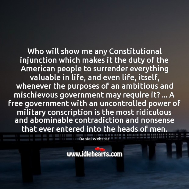 Who will show me any Constitutional injunction which makes it the duty Daniel Webster Picture Quote