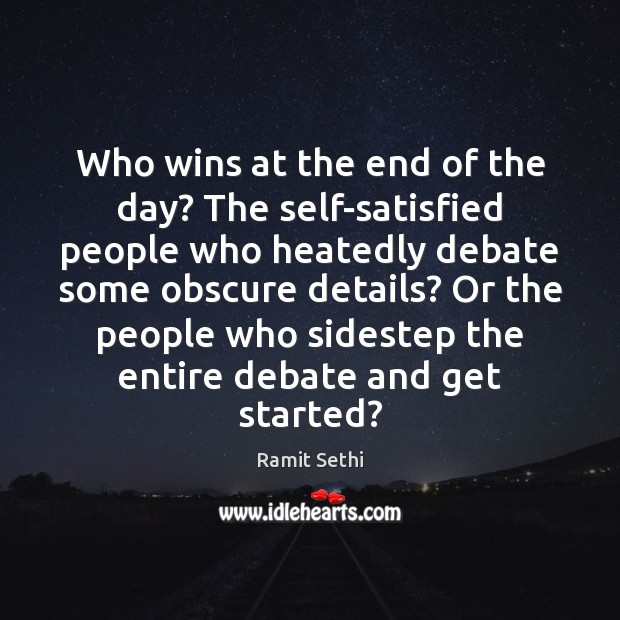 Who wins at the end of the day? The self-satisfied people who Image