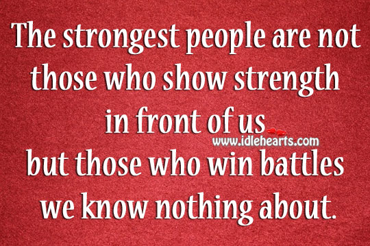 The Strongest People Are Not Those Who Show Strength