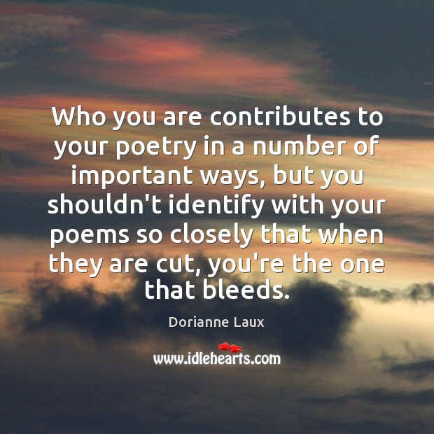 Who you are contributes to your poetry in a number of important Image