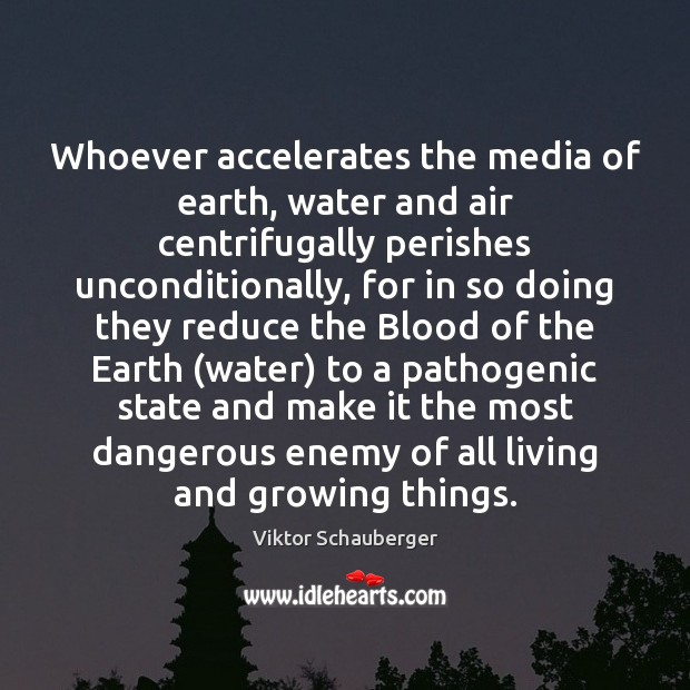 Whoever accelerates the media of earth, water and air centrifugally perishes unconditionally, Image