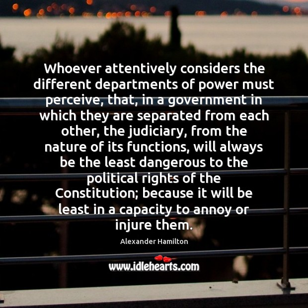 Image, Whoever attentively considers the different departments of power must perceive, that, in