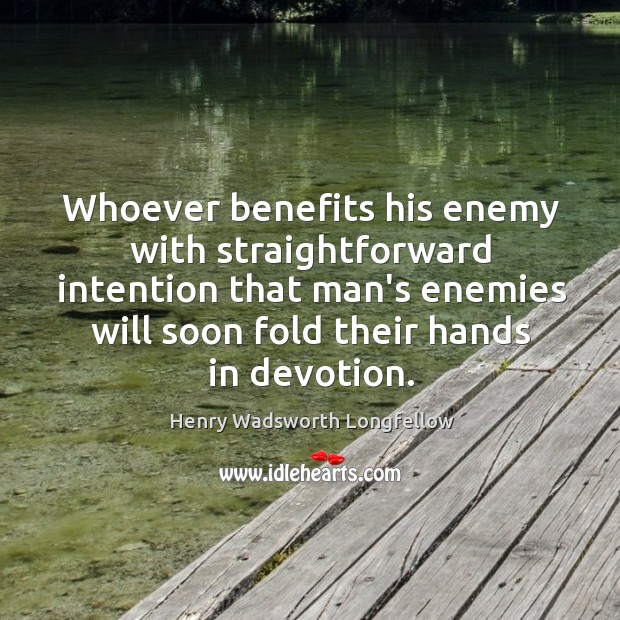 Image, Whoever benefits his enemy with straightforward intention that man's enemies will soon