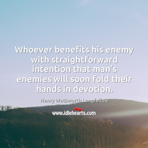 Image, Whoever benefits his enemy with straightforward intention that man's