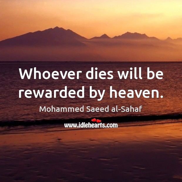 Whoever dies will be rewarded by heaven. Image