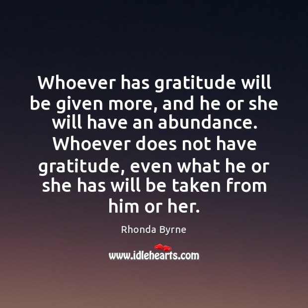 Whoever has gratitude will be given more, and he or she will Image