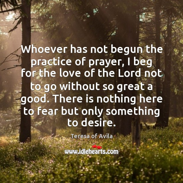 Image, Whoever has not begun the practice of prayer, I beg for the