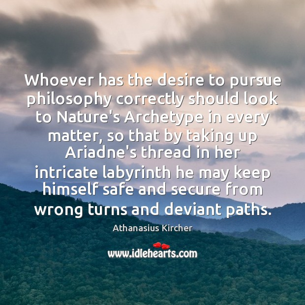 Image, Whoever has the desire to pursue philosophy correctly should look to Nature's
