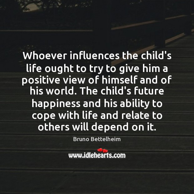 Image, Whoever influences the child's life ought to try to give him a