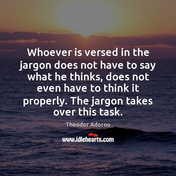 Image, Whoever is versed in the jargon does not have to say what