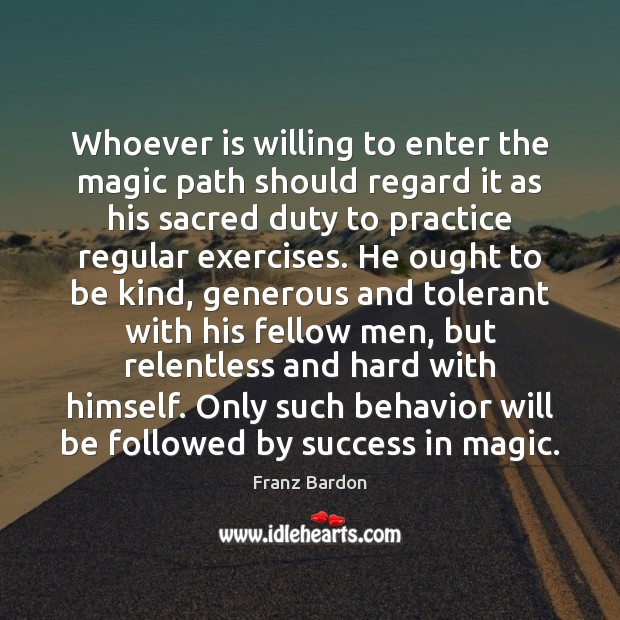 Whoever is willing to enter the magic path should regard it as Image