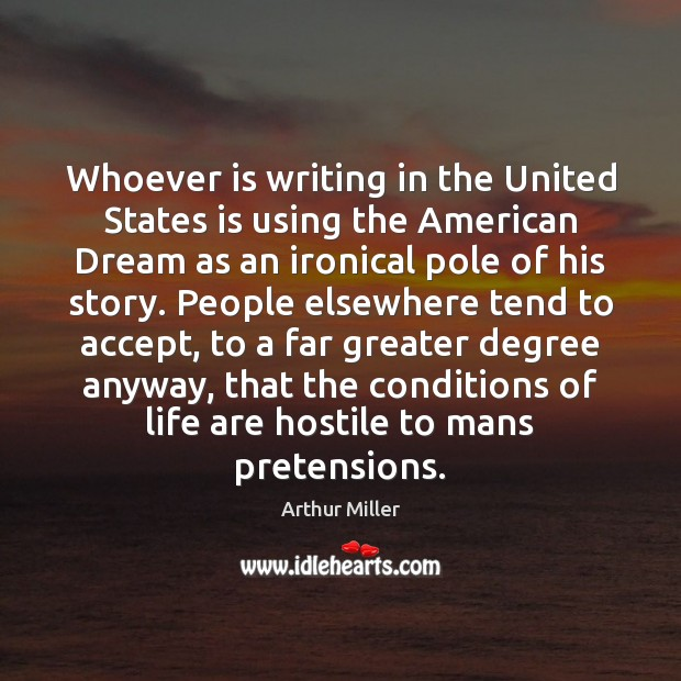 Image, Whoever is writing in the United States is using the American Dream