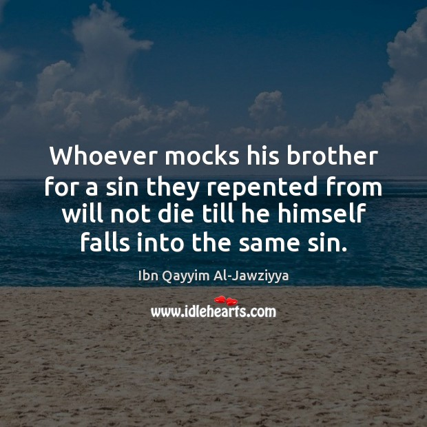 Whoever mocks his brother for a sin they repented from will not Image