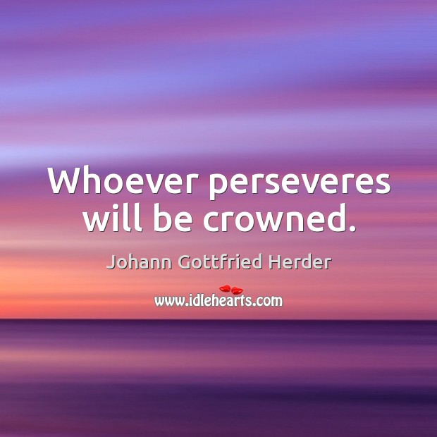 Whoever perseveres will be crowned. Image