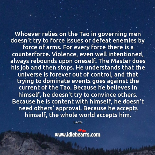 Image, Whoever relies on the Tao in governing men doesn't try to force