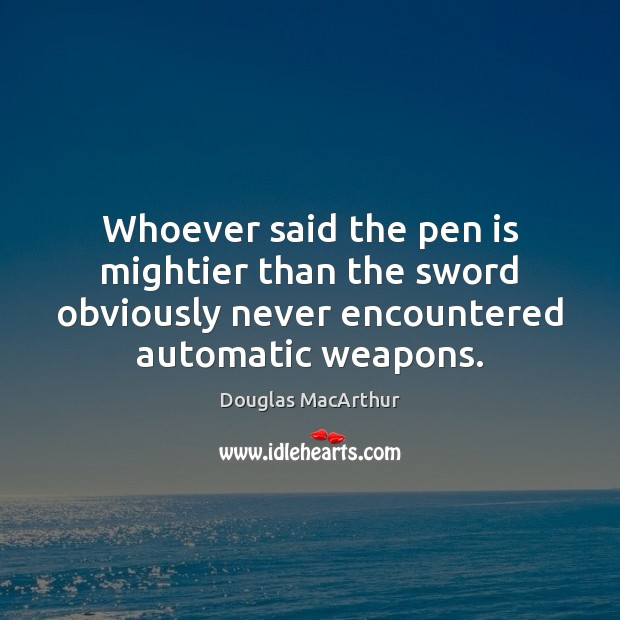 Image, Whoever said the pen is mightier than the sword obviously never encountered