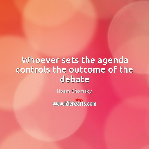 Image, Whoever sets the agenda controls the outcome of the debate