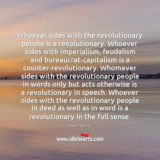 Whoever sides with the revolutionary people is a revolutionary. Whoever sides with Capitalism Quotes Image