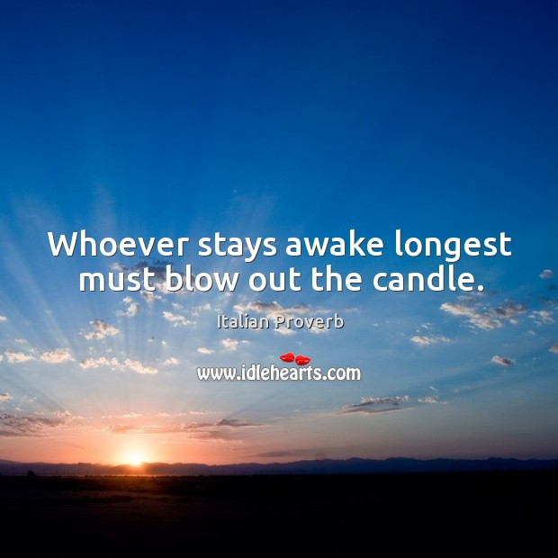 Image, Whoever stays awake longest must blow out the candle.