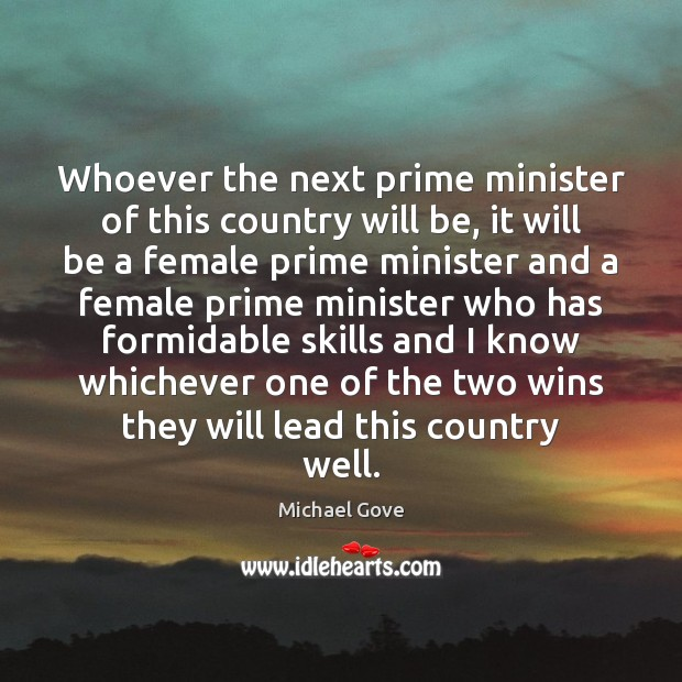 Whoever the next prime minister of this country will be, it will Image