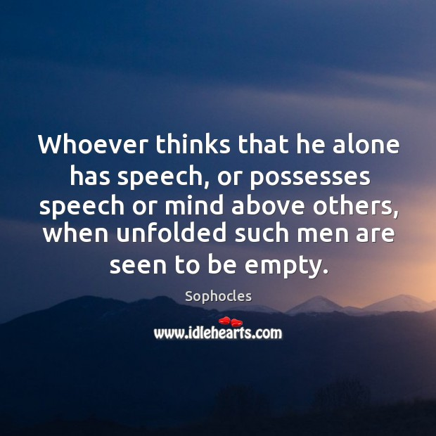 Image, Whoever thinks that he alone has speech