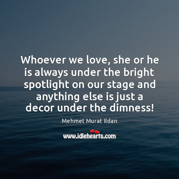 Whoever we love, she or he is always under the bright spotlight Image