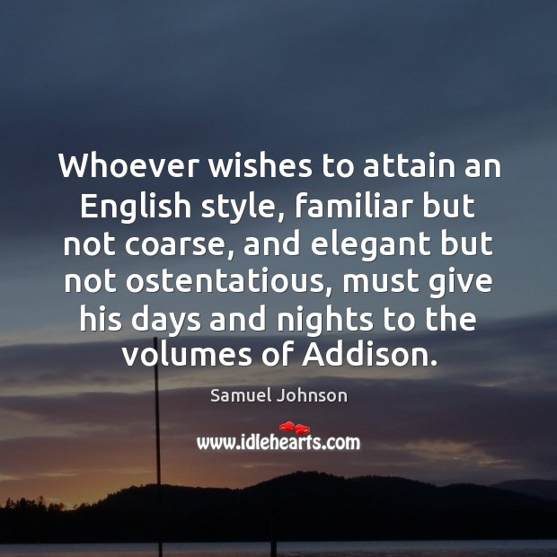 Image, Whoever wishes to attain an English style, familiar but not coarse, and