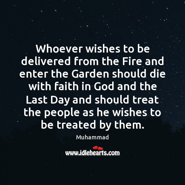 Whoever wishes to be delivered from the Fire and enter the Garden Image