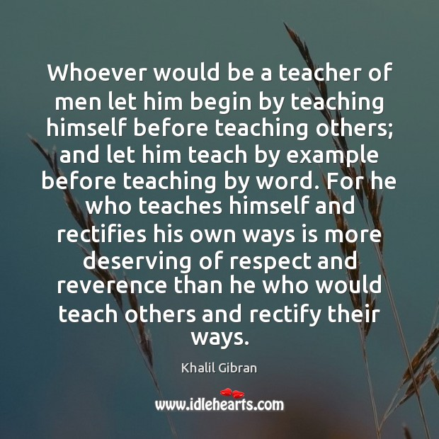 Image, Whoever would be a teacher of men let him begin by teaching
