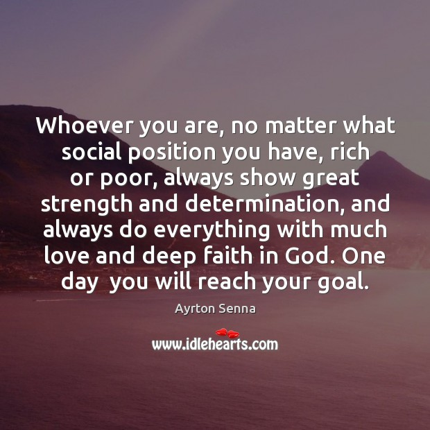 Image, Whoever you are, no matter what social position you have, rich or