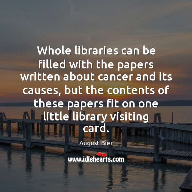 Image, Whole libraries can be filled with the papers written about cancer and