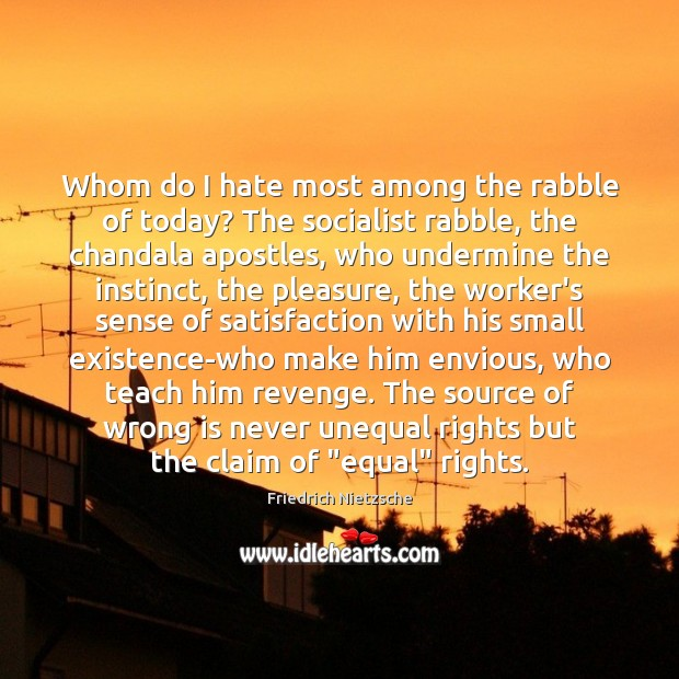 Image, Whom do I hate most among the rabble of today? The socialist