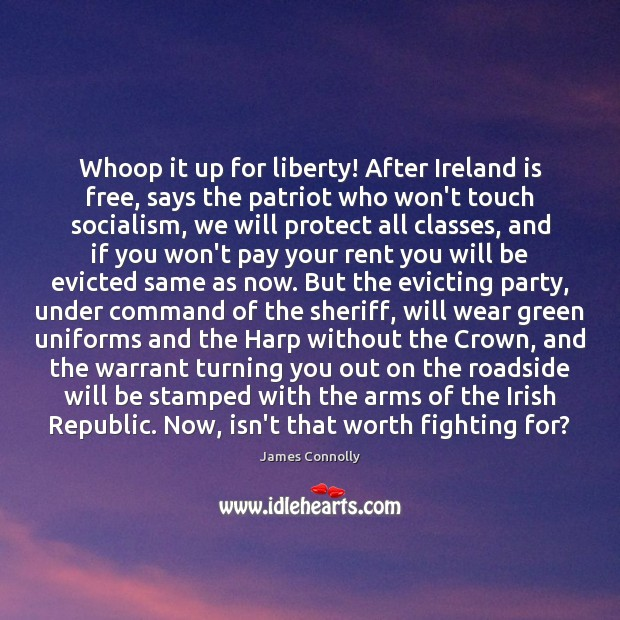 Whoop it up for liberty! After Ireland is free, says the patriot Image