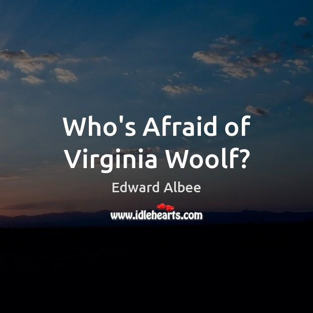 Who's Afraid of Virginia Woolf? Image