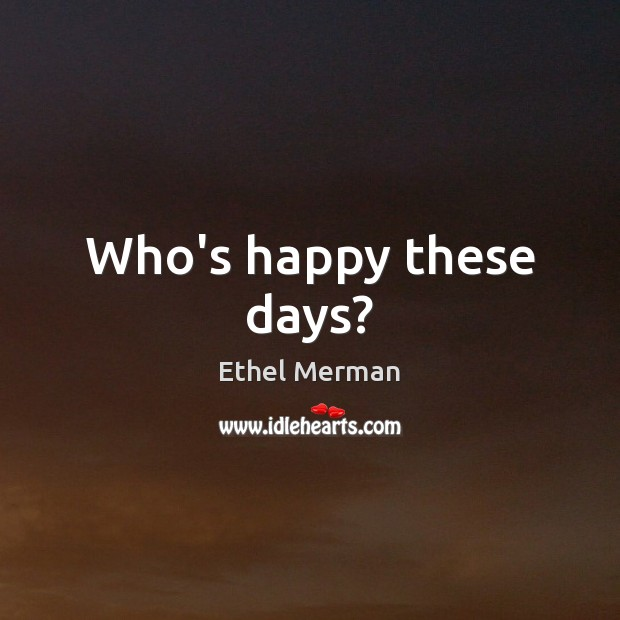 Who's happy these days? Image