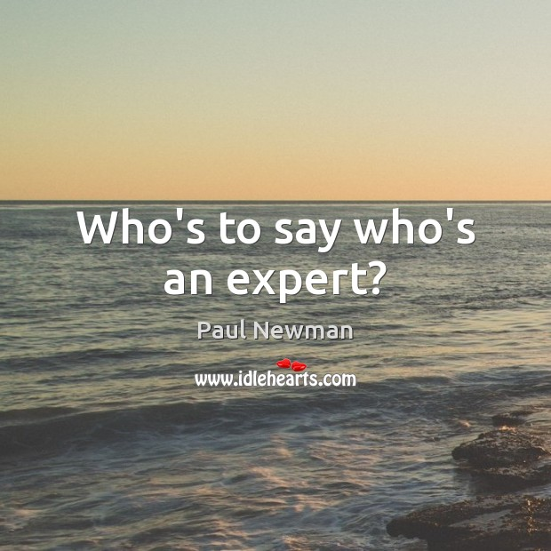 Who's to say who's an expert? Image