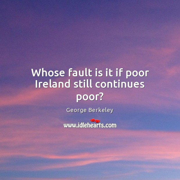 Whose fault is it if poor Ireland still continues poor? Image
