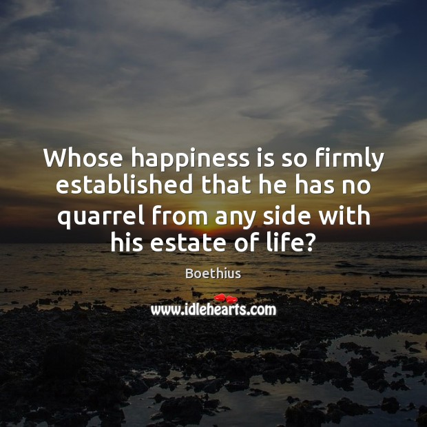 Image, Whose happiness is so firmly established that he has no quarrel from