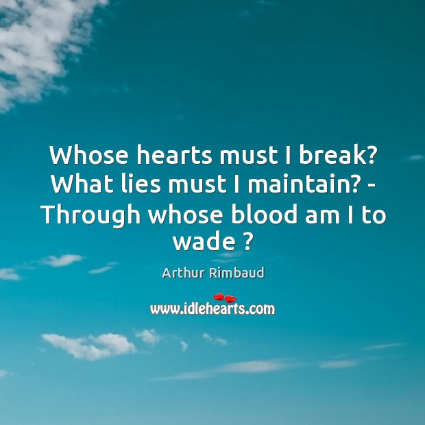 Whose hearts must I break? What lies must I maintain? – Through whose blood am I to wade ? Image