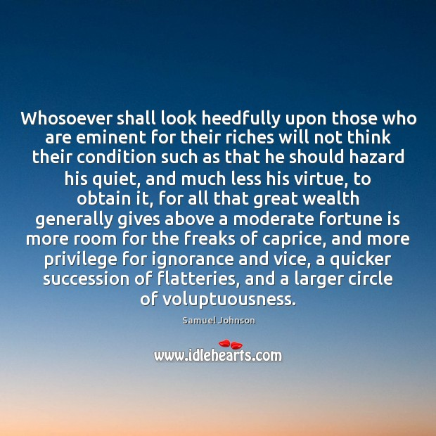 Image, Whosoever shall look heedfully upon those who are eminent for their riches