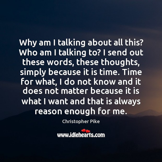 Why am I talking about all this? Who am I talking to? Image
