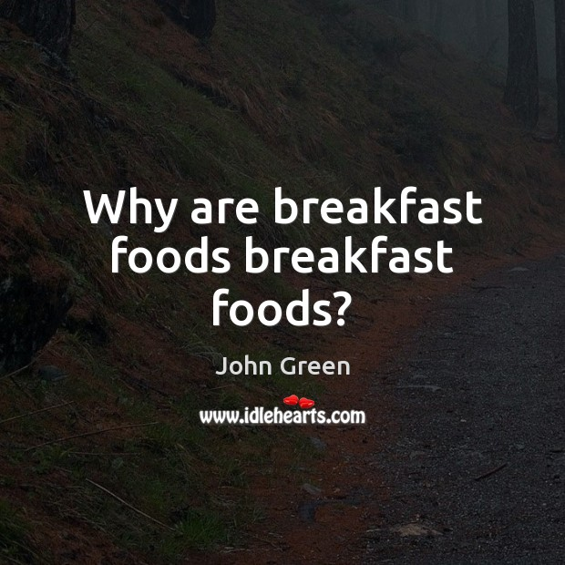 Image, Why are breakfast foods breakfast foods?