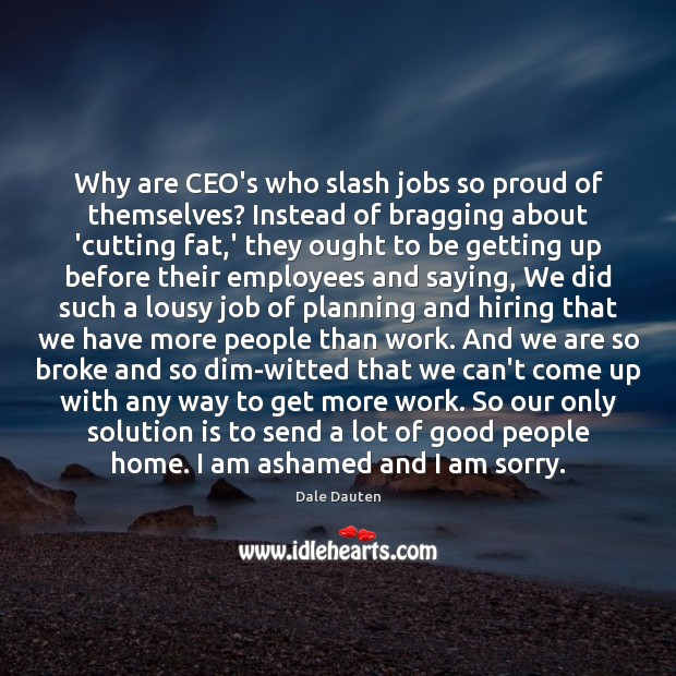 Why are CEO's who slash jobs so proud of themselves? Instead of Solution Quotes Image